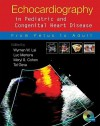 Echocardiography in Pediatric and Congenital Heart Disease: From Fetus to Adult - Wyman W. Lai, Tal Geva, Luc L. Mertens, Meryl S. Cohen