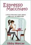 Espresso Macchiato - Libby Mercer