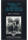 Religion and Society in Nineteenth-Century Ireland - Sean Connolly