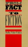 From Fact to Fiction: Journalism & Imaginative Writing in America - Shelley Fisher Fishkin