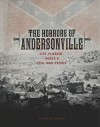 The Horrors of Andersonville: Life and Death Inside a Civil War Prison - Catherine Gourley