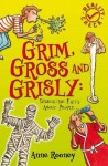 Grim, Gross and Grisly: Disgusting Facts about People - Anne Rooney