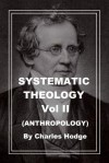 Systematic Theology Vol 2 (Anthropology) (with fully functional TOC) (Ilustrated) - Charles Hodge