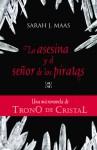 La asesina y el señor de los piratas (Trono de cristal, #0.1) - Sarah J. Maas, Diego de los Santos Domingo