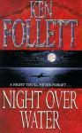 Night Over Water - Ken Follett