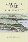 Madison Park Remembered - Jane Powell Thomas