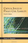 Critical Issues in Police Civil Liability - Victor E. Kappeler