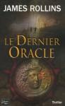 Le Dernier Oracle (Thriller) (French Edition) - James Rollins, Leslie Boitelle
