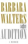 Audition: A Memoir - Barbara Walters
