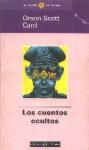 Los cuentos ocultos - Orson Scott Card, Carlos Gardini