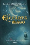 La elefanta del mago / The Magician's Elephant (Spanish Edition) - Kate DiCamillo