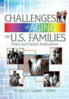 Challenges of Aging on U.S. Families: Policy and Practice Implications - Richard K. Caputo, Gary W. Peterson, Suzanne Steinmetz