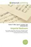 Imperial Bedroom - Frederic P. Miller, Agnes F. Vandome, John McBrewster