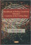 Handbook of Policy Creativity, Vol. I: Creativity at the Cutting Edge - Stuart S. Nagel