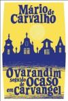 O Varandim, seguido de Ocaso em Carvangel - Mário de Carvalho