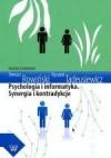 Psychologia i informatyka. Synergia i kontradykcje. - Ryszard Tadeusiewicz, Tomasz Rowiński