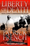 Liberty or Death: India's Journey to Independence and Division - Patrick French