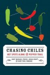 Chasing Chiles: Hot Spots Along the Pepper Trail - Gary Paul Nabhan, Kraig Kraft, Kurt Michael Friese