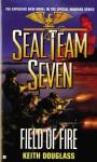 Seal Team Seven #19: Field of Fire - Keith Douglass
