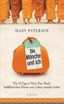 Die Mönche und ich: Wie 40 Tage in Thich Nhat Hanhs buddhistischem Kloster mein Leben verändert haben (German Edition) - Mary Paterson, Jochen Lehner