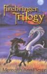 The Firebringer Trilogy - Meredith Ann Pierce
