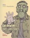 Le Train Des Oubliés - Mako, Didier Daeninckx