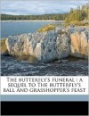 The Butterfly's Funeral: A Sequel to the Butterfly's Ball and Grasshopper's Feast - J.L.B., Maria Flaxman, William Roscoe