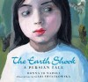 The Earth Shook: A Persian Tale - Donna Jo Napoli, Gabi Swiatkowska