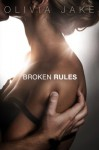Broken Rules - Olivia Jake