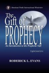 The Gift of Prophecy: An Introduction to the Prophetic Gift - Roderick L. Evans