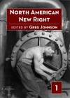 North American New Right, Volume One - Harold Covington, F. Roger Devlin, Kerry Bolton, Jonathan Bowden, de Benoist, Alain, Michael O'Meara, Alex Kurtagic, Guillaume Faye, Julius Evola, Greg Johnson