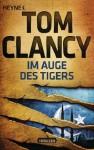 Im Auge des Tigers: Roman (German Edition) - Anja Schünemann, Tom Clancy