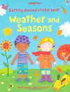 Getting Dressed Sticker Book Weather and Seasons - Felicity Brooks