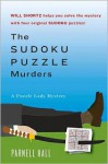 The Sudoku Puzzle Murders: A Puzzle Lady Mystery - Parnell Hall