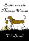Bubba and the Missing Woman - C.L. Bevill