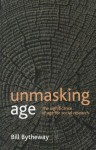 Unmasking age: the significance of age for social research - Bill Bytheway