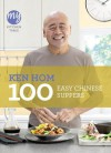100 Easy Chinese Suppers - Ken Hom