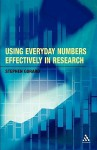 Using Everyday Numbers Effectively in Research - Stephen Gorard