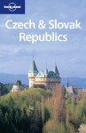 Czech & Slovak Republics - Lonely Planet, Matt Warren, Jane Rawson, Neal Bedford