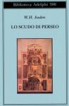 Lo scudo di Perseo - W.H. Auden, Gabriella Fiori