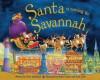 Santa Is Coming to Savannah - Steve Smallman, Robert Dunn