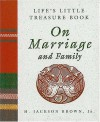 Life's Little Treasure Book On Marriage And Family - H. Jackson Brown Jr.