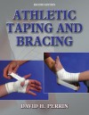 Athletic Taping and Bracing - 2nd Edition - David H. Perrin