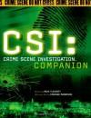 CSI: Crime Scene Investigation Companion - Mike Flaherty, Corinne Marrinan