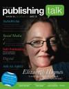 Publishing Talk Magazine issue 3 (Nov-Dec 2012) - Sarah Salway, Danuta Kean, Jon Reed, Emily Benet, Linda Gillard, Alison Baverstock, Elizabeth Haynes, Julia Crouch
