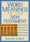 Word Meanings in the New Testament - Ralph Earle