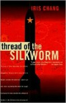 Thread of the Silkworm - Iris Chang
