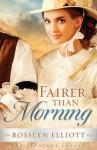 Fairer than Morning (A Saddler's Legacy Novel) - Rosslyn Elliott