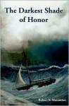 Darkest Shade of Honor - Robert N. Macomber