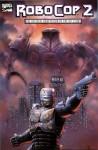 RoboCop 2 - Alan Grant, Mark Bagley, Tony DeZuniga, Frank Miller, Walon Green